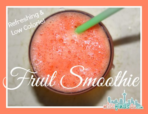 Low Calorie Fruit Smoothie Recipe