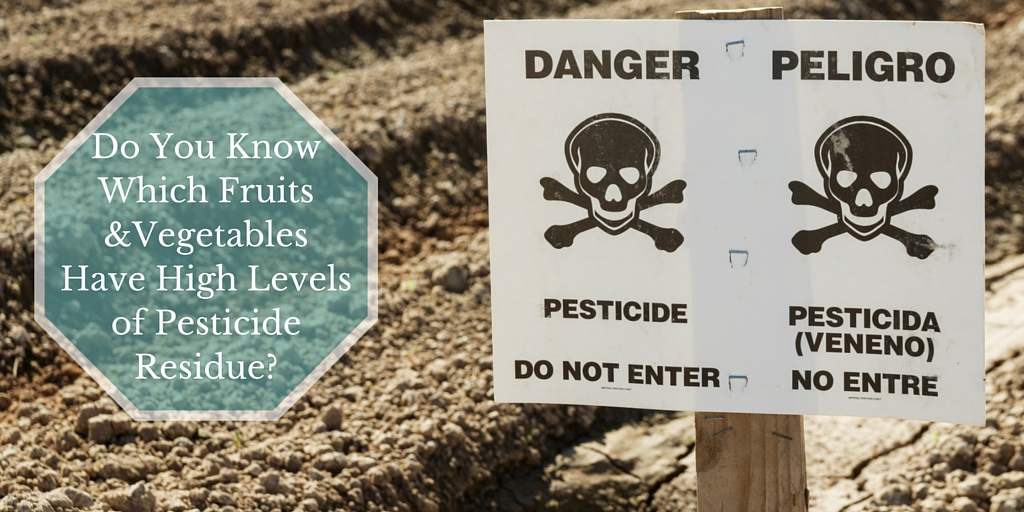Fruits and Vegetables With High Levels of Pesticide Residue