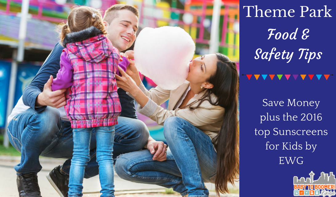 Theme Park Food and Safety Tips Plus EWG's 2016 Top Sunscreens for Kids