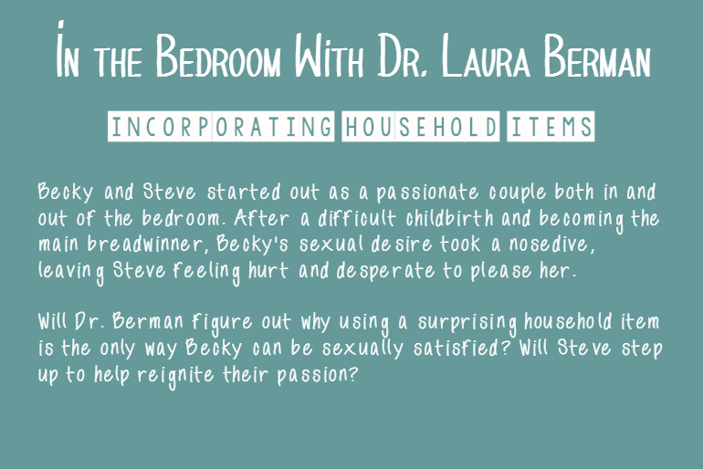 In the Bedroom With Dr. Laura Berman Shares Too Much