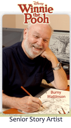 Burny Mattinson Disney Animation Legend and Senior Story Artist for the Winnie the Pooh Movie