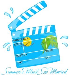 Top 5 Must-See Summer Movies – What's On Your List?