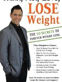 Think, Act, Love, Lose Weight – 10 Secrets to Forever Weight Loss