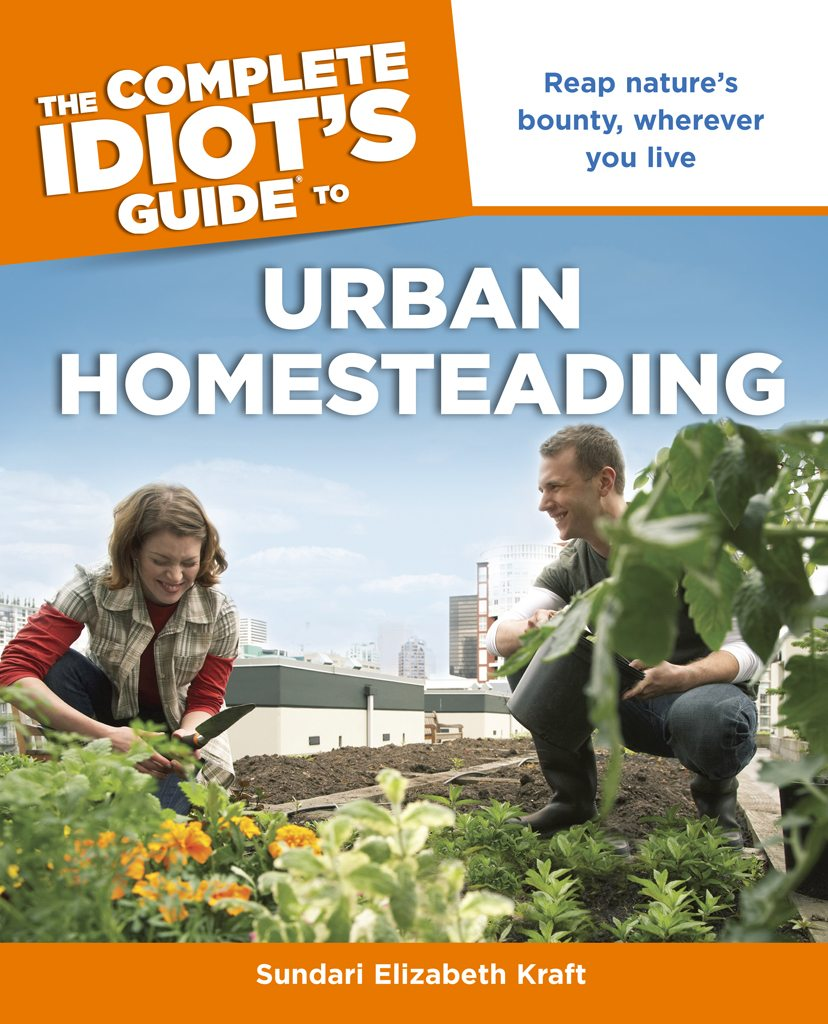 The Complete Idiot's Guide® to Urban Homesteading