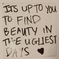 beauty in the ugliest days