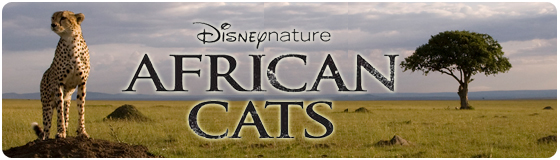 Disneynature African Cats Hits Theaters on Earth Day 2011 (4/22/11)