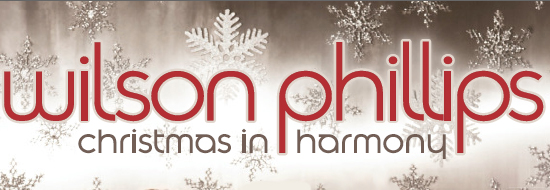 Wilson Phillips Christmas in Harmony Release Oct 2010
