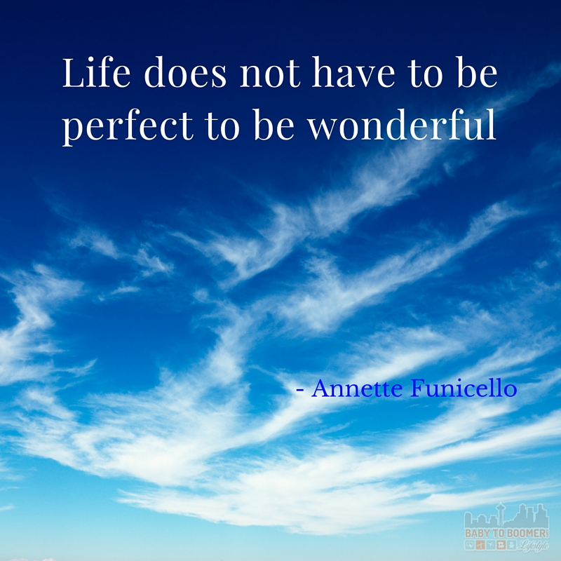 Quote - Life Does Not Need to Be Perfect to Be Wonderful - Annette Funicello