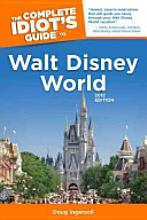 The Complete Idiot's Guide to Walt Disney World 2012 [Book] by Doug Ingersoll