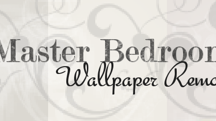 DIY Home: Master Bedroom Update – How To Remove Wallpaper
