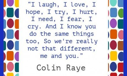 Quotes: Collin Raye I Laugh, I Love, I Hope, I Try, I Hurt…