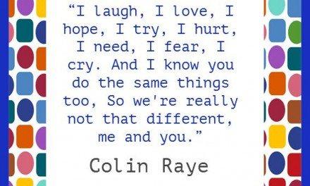 Quotes: Collin Raye I Laugh, I Love, I Hope, I Try, I Hurt…