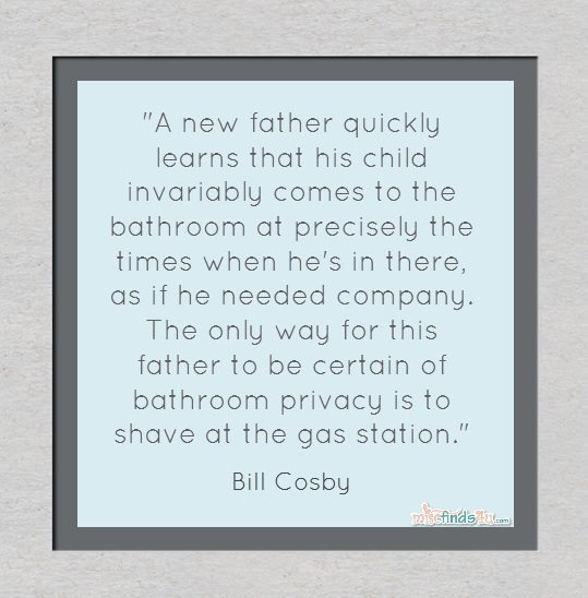 A new father quickly learns that his child invariably comes to the bathroom at precisely the times when he's in there, as if he needed company. The only way for this father to be certain of bathroom privacy is to shave at the gas station.