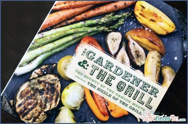 Gardener & the Grill The Bounty of the Garden Cookbook Reviews