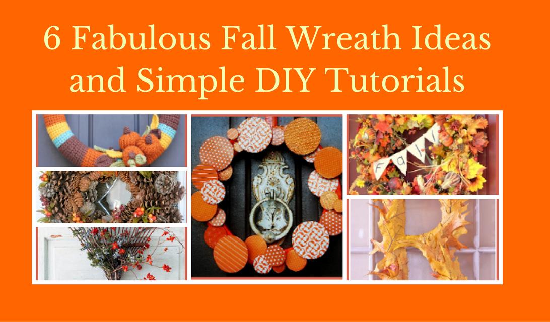 6 Fabulous Fall Wreath Ideas and Simple DIY Tutorials