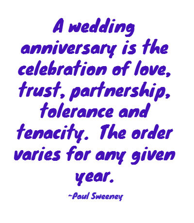 a wedding anniversary is the celebration of love trust partnership tolerance and tenacity