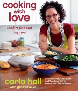 Cooking with Love: Comfort Food that Hugs You  by Top Chef Contestant Carla Hall