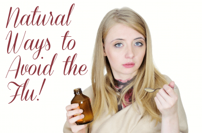 Avoiding the Flu Naturally – Natural Ways to Boost Your Immune System