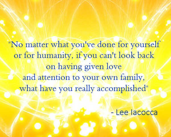 Lee Iacocca quote on the importance of family