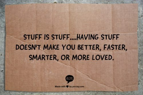 Stuff is stuff quote
