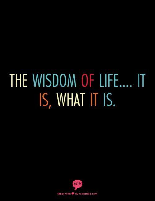 Wisdom of Life Quote