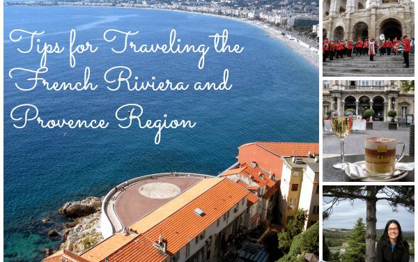 Travel Tips for the French Riviera and Provence Region
