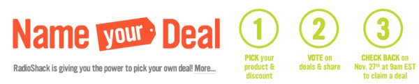 Radio Shack Name Your Deal Thanksgiving 2013 - Black Friday 2013 Deals