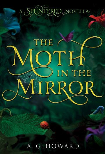 The Moth in the Mirror (Splintered) by AG Howard