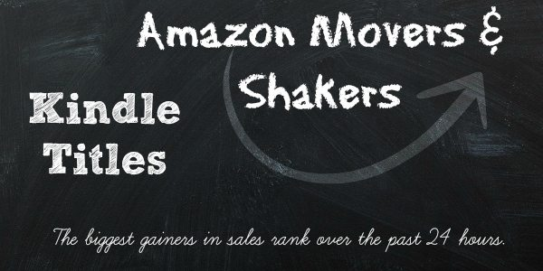 Kindle Titles – Movers and Shakers (What's Popular Today)