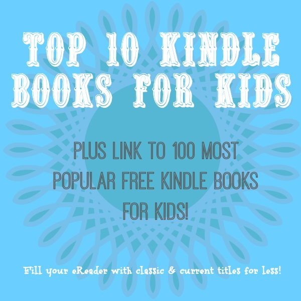 Top Kindle Ebooks for Children Plus Free Resources