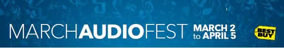 Best Buy Audio Fest - Save During MARCH