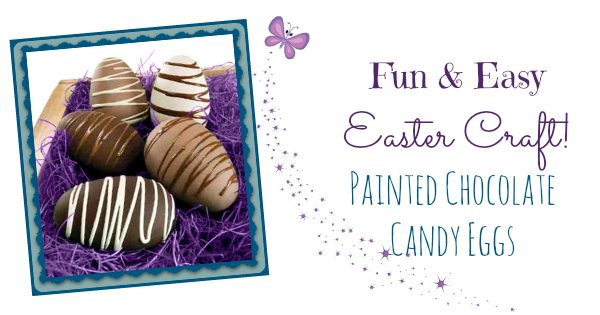 Easy Easter Craft: Painted Chocolate Eggs