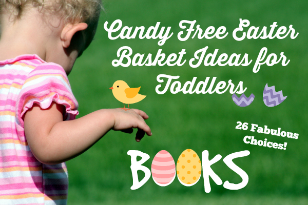 Candy Free Easter Basket Ideas for Toddlers Books!