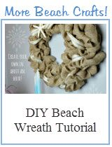 DIY Projects - Burlap Beach Wreath Tutorial - see more