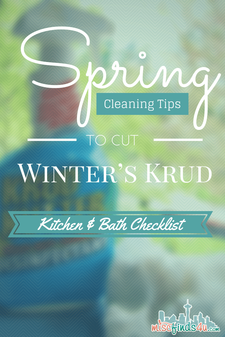 spring cleaning tips to cut winters crud - kitch and bathroom checklist