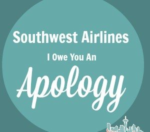 Southwest Airlines – I Owe You An Apology