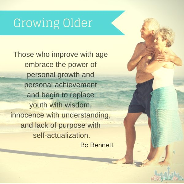 Growing Older isn't all bad. Ad
