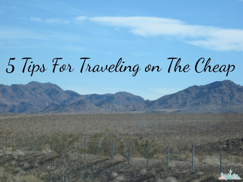 5 Tips For Traveling on The Cheap