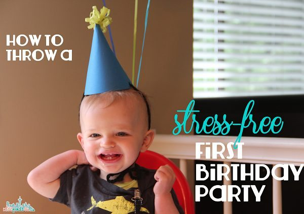 Stress Free Birthday Parties: First Birthday Party Ideas – Part 1