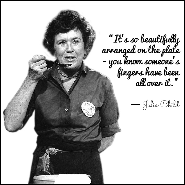 Julia Child Quote - Fingers -  Recipes, Quotes, and Book Review Inspired by Julia Child  #ad