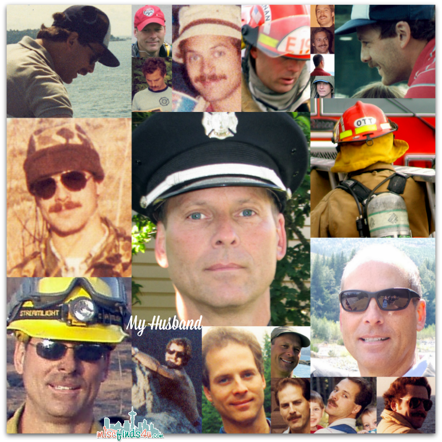 My husband - father, fire fighter, wildland fire fighter, hunter, fisher, hiker, boater, and all-around amazing man.