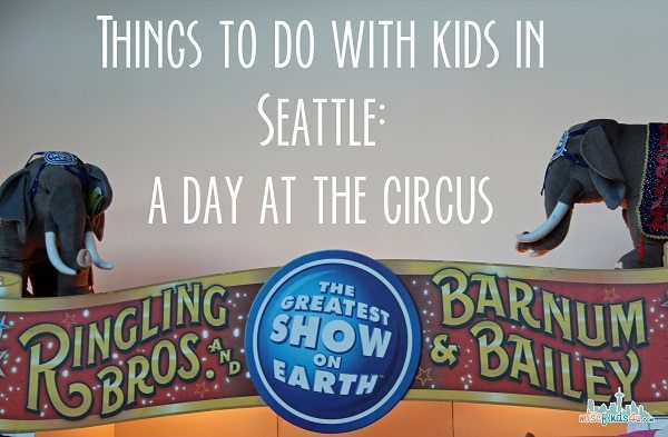Things To Do With Kids In Seattle: Go To The Circus #Seattle  ad