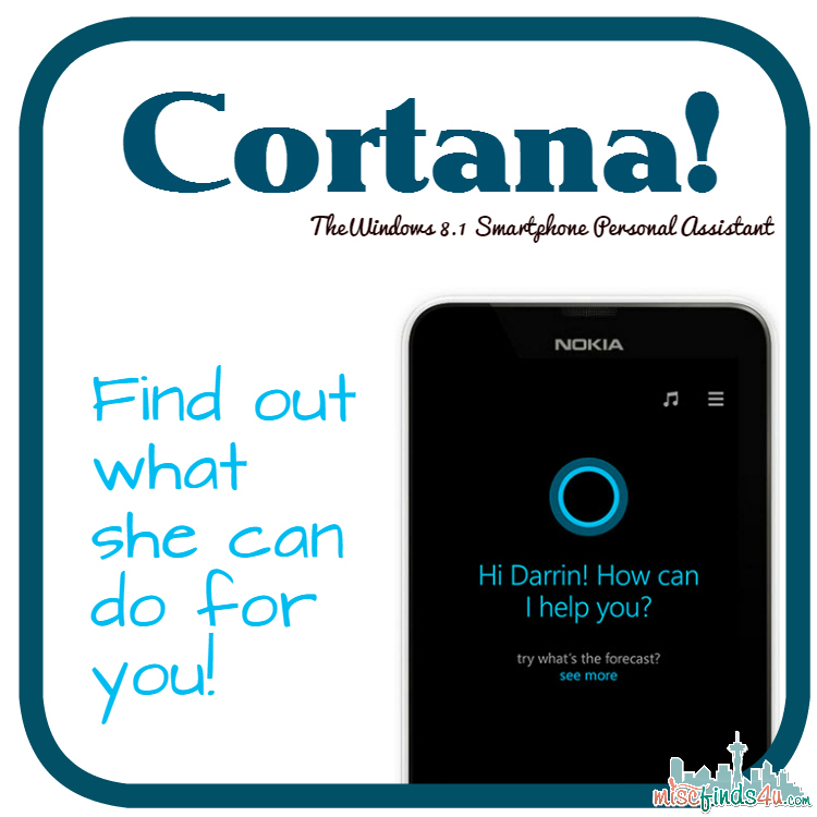 Cortana Windows 8.1 Smartphone Personal Assistant  - find out what she can do for you