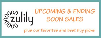 Zulily sales sneak peek upcoming and ending soon sale