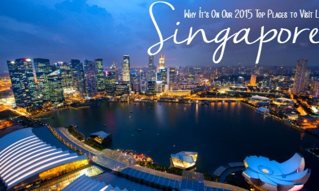 Travel Singapore: Why It's On Our 2015 Top Places to Visit List