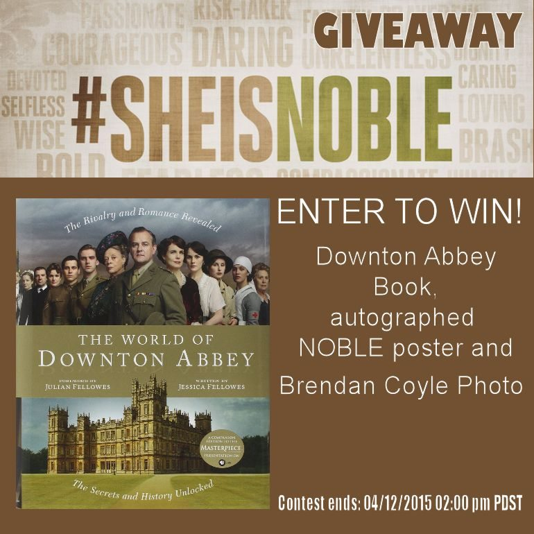 She is NOBLE Downton Abbey Giveaway
