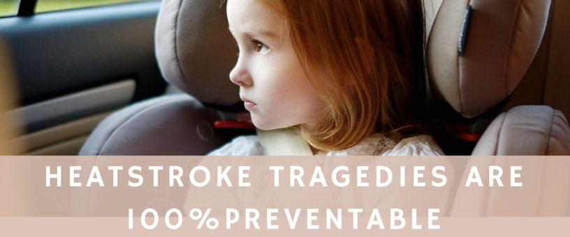 Heatstroke Tragedies are 100% Preventable: Kids in Hot Cars – It's Up to You