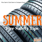 Summer Tire Safety Tips and Sam's Club Dare to Compare Event