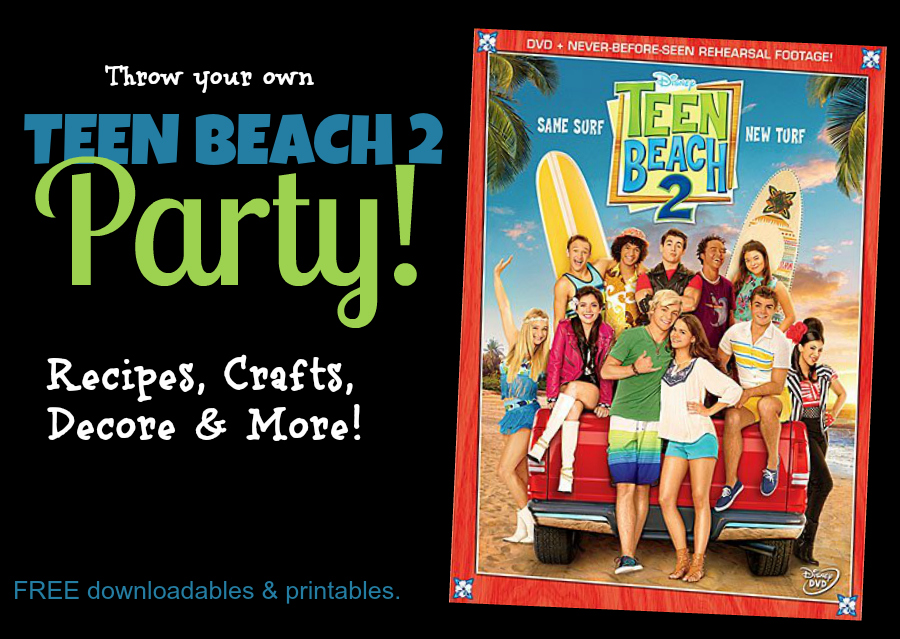 Teen Beach 2 Party Recipes and  Crafts  - Teen Beach 2 Party Pack - Recipes, Crafts, Decorations #TeenBeach2 ad