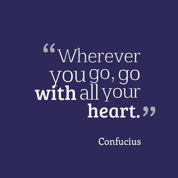 Travel Quote - Confucious - Got with your heart